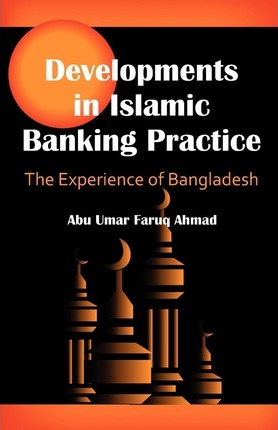 Developments in Islamic Banking Practice  The Experience of Bangladesh