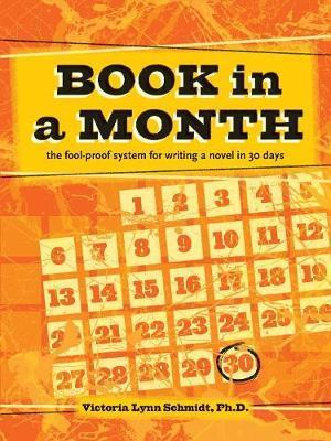 Book In a Month [new-in-paperback] : The Fool-Proof System for Writing a Novel in 30 Days