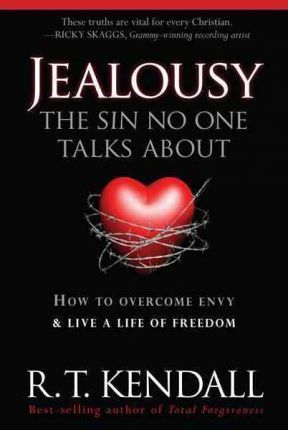 Jealousy--The Sin No One Talks about : Dr R T Kendall