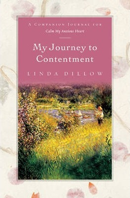 My Journey to Contentment : A Companion Journal for Calm My Anxious Heart