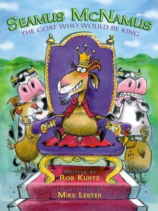 Seamus McNamus: The Goat Who Would Be King Cover Image