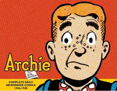 Archie: Archie The Classic Newspaper Comics (1946-1948) The Classic Newspaper Comics v. 1
