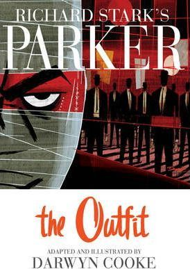 Parker: Richard Stark's Parker The Outfit The Outfit