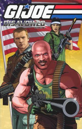 G.I. Joe: Disavowed Volume 3