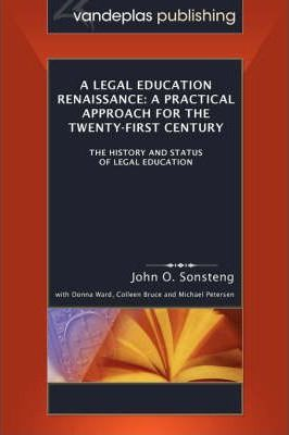 A Legal Education Renaissance : A Practical Approach for the Twenty-First Century