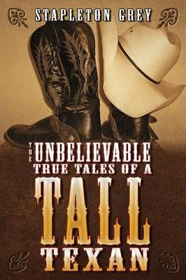 The Unbelievable True Tales of a Tall Texan Cover Image