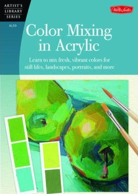 Color Mixing in Acrylic : Walter Foster : 9781600583889