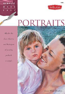 Portraits : Master the basic theories and techniques of painting portraits in acrylic