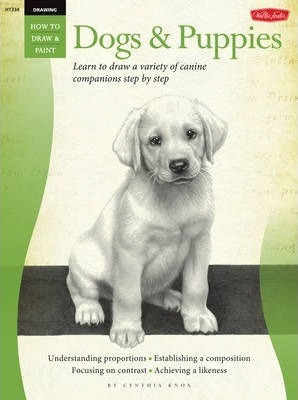 Drawing: Dogs & Puppies : Learn to Draw a Variety of Canine Companions Step by Step