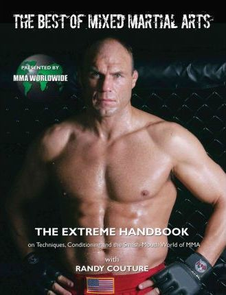 The Best of Mixed Martial Arts : The Extreme Handbook on Techniques