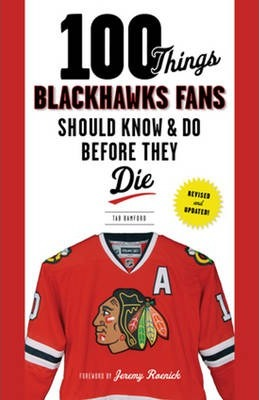 100 Things Blackhawks Fans Should Know & Do Before They Die