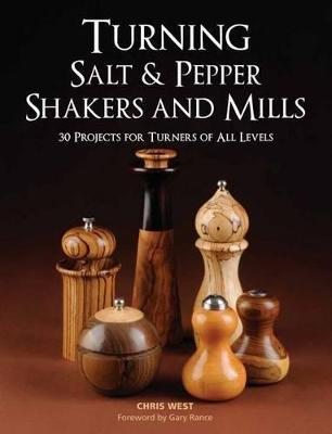 Turning Salt & Pepper Shakers and Mills : 30 Projects for Turners of All Levels