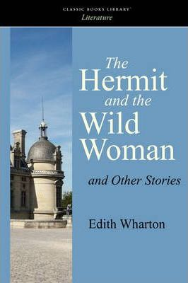 The Hermit and the Wild Woman and Other Stories Cover Image