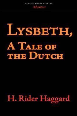 Lysbeth, a Tale of the Dutch Cover Image