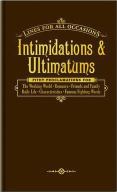Intimidations and Ultimatums