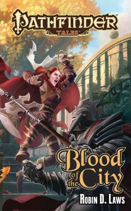 Pathfinder Tales: Blood of the City: Pathfinder Tales: Blood of the City Blood of the City