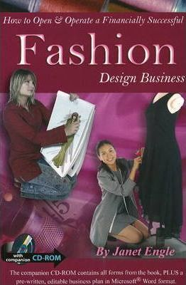 How to Open and Operate a Financially Successful Fashion Design Business