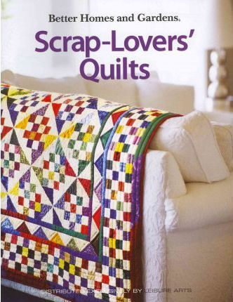 Better Homes And Gardens Scrap Lovers 39 Quilts Better Homes And Gardens 9781601401908