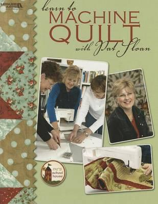 Learn to Machine Quilt with Pat Sloan