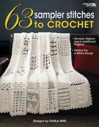 63 Sampler Stitches To Crochet Darla Sims 9781601407030