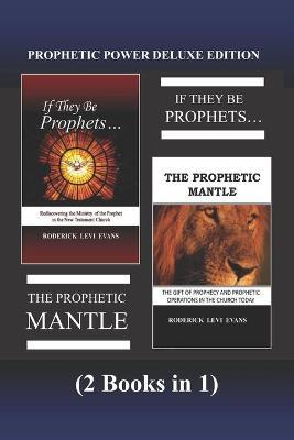 Prophetic Power Deluxe Edition (2 Books in 1) : Roderick L
