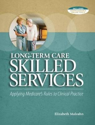 Long-Term Care Skilled Services  Applying Medicare's Rules to Clinical Practice