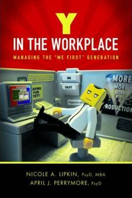 Y in the Workplace: Managing the 'Me First' Generation