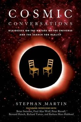 Cosmic Conversations  Dialogues on the Nature of the Universe and the Search for Reality