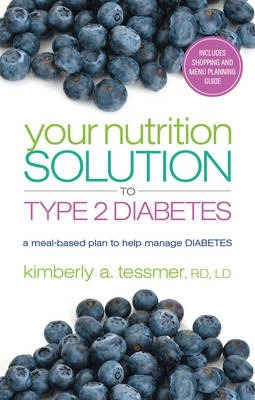 Your Nutriton Solution to Type 2 Diabetes : A Meal-Based Plan to Manage Diabetes