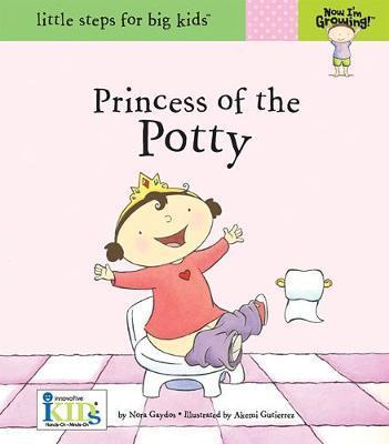 Now I'm Growing!: Princess of the Potty