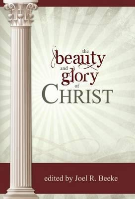 The Beauty and Glory of Christ