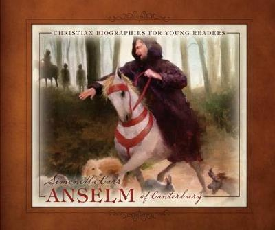 Anselm Of Canterbury - Christian Biographies For Young Reade