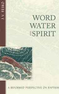 Word, Water, and Spirit