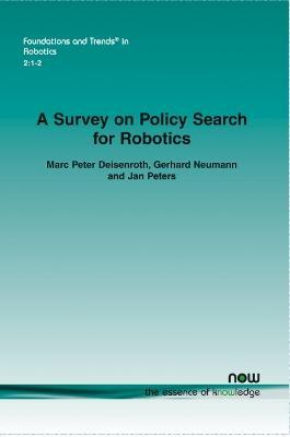 A Survey on Policy Search for Robotics
