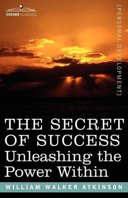 The Secret of Success: Unleashing the Power Within