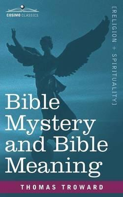 Bible Mystery and Bible Meaning : Judge Thomas Troward