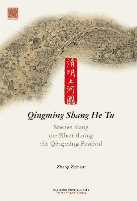 Qingming Shang He Tu : Scenes along the River during the Qingming Festival
