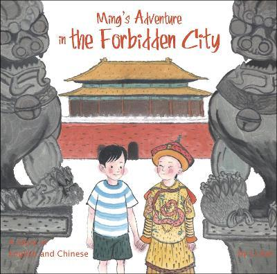 Ming's Adventure in the Forbidden City : A Story in English and Chinese