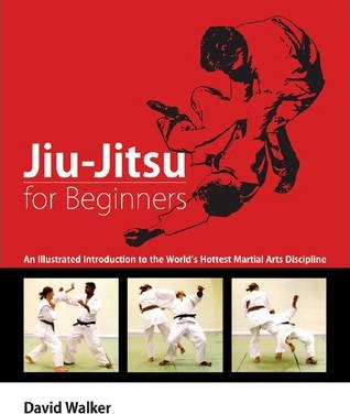 Jiu-Jitsu for Beginners  An Illustrated Introduction to the World's Hottest Martial Arts Discipline
