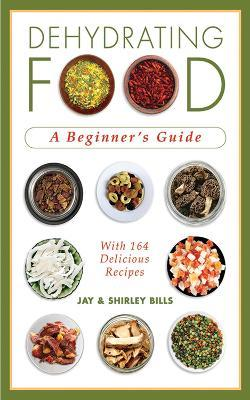 Dehydrating Food : A Beginner's Guide