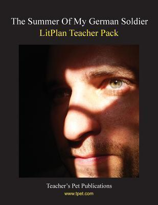 Litplan Teacher Pack: The Summer of My German Soldier