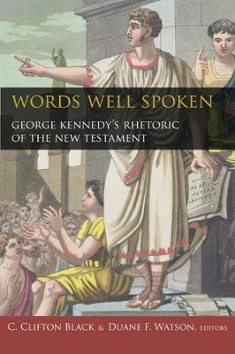 Words Well Spoken  George Kennedy's Rhetoric of the New Testament