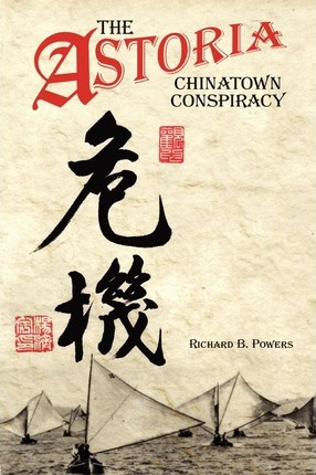 The Astoria Chinatown Conspiracy Cover Image