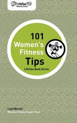 Lifetips 101 Women's Fitness Tips – Lisa Mercer