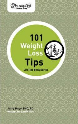 101 Weight Loss Tips – Jerry Mayo