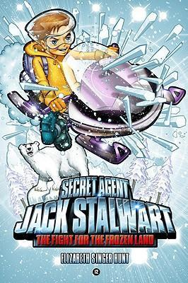 Secret Agent Jack Stalwart : Book 12: the Fight for the Frozen Land: the Arctic :