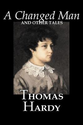A Changed Man and Other Tales by Thomas Hardy, Fiction, Literary, Short Stories Cover Image