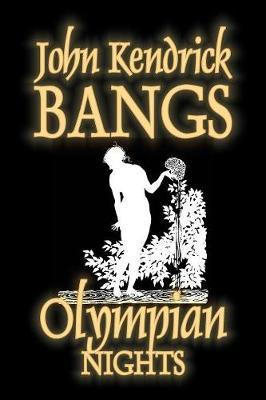 Olympian Nights by John Kendrick Bangs, Fiction, Fantasy, Fairy Tales, Folk Tales, Legends & Mythology