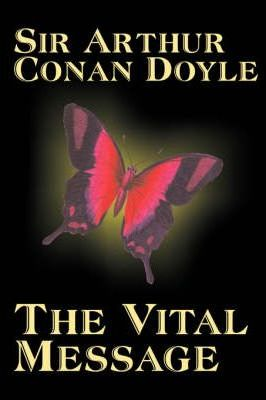 The Vital Message by Arthur Conan Doyle, Fiction, Mystery & Detective, Historical Cover Image