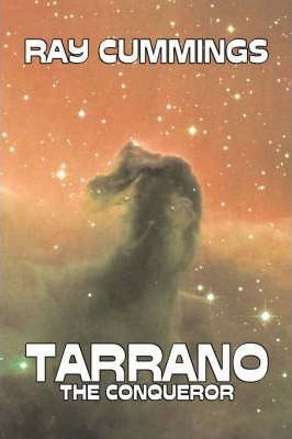 Tarrano the Conqueror by Ray Cummings, Science Fiction, Adventure